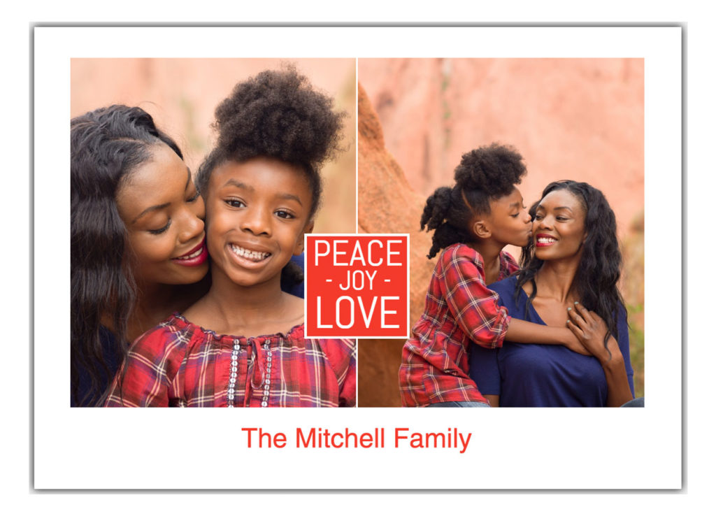 Holiday card with Peace Love Joy message and photos of mom and daughter