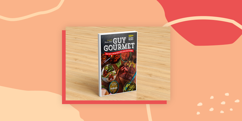 A Guy Gourmet Cookbook