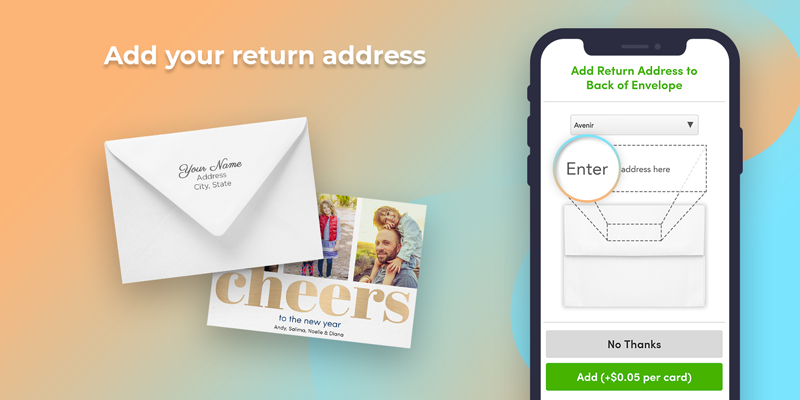 On select card types, customize your envelopes with your return address